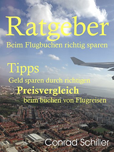 Ratgeber beim Flugbuchen richtig sparen: Tipps Geld sparen durch richtigen Preisvergleich beim buchen von Flugreisen