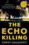 The Echo Killing: A gripping debut crime thriller you won't be able to put down!