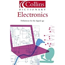 Electronics: Definitions for the Digital Age (Collins Dictionary Of . . .) by Collins UK (2004-09-01)