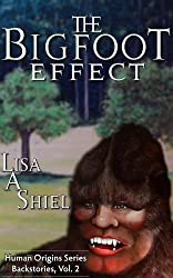 The Bigfoot Effect: Short Stories about the Personal Cost of Believing in a Legend (Human Origins Series)