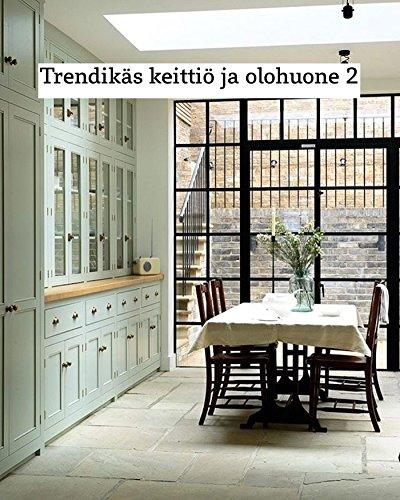 Trendikäs keittiö ja olohuone 2 (Finnish Edition) por N Matsuura