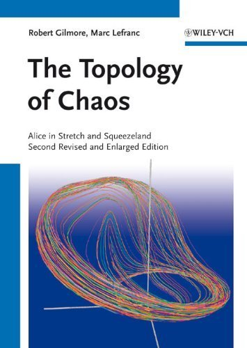 The Topology of Chaos: Alice in Stretch and Squeezeland (German Edition) 2nd edition by Gilmore, Robert, Lefranc, Marc (2012) Hardcover