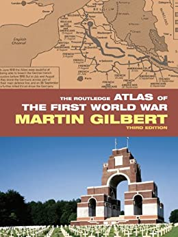 The Routledge Atlas of the First World War (Routledge Historical Atlases) von [Gilbert, Martin]