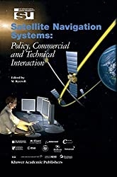 Satellite Navigation Systems: Policy, Commercial and Technical Interaction (Space Studies) (2003-12-31)