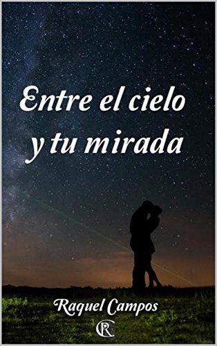 Descargar Libro Entre el cielo y tu mirada de Raquel Campos