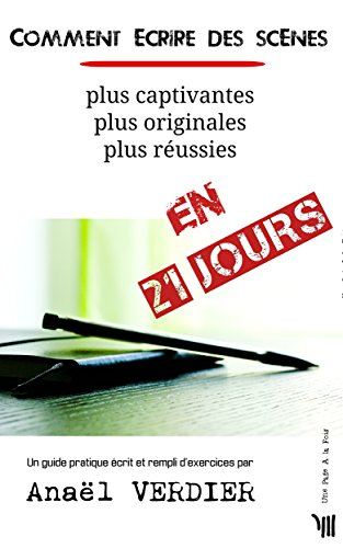 Comment crire des scnes en 21 jours: plus captivantes plus originales plus russies
