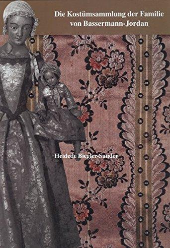 Die Kostümsammlung der Familie von Bassermann-Jordan als Beispiel für die zeitgenössische...