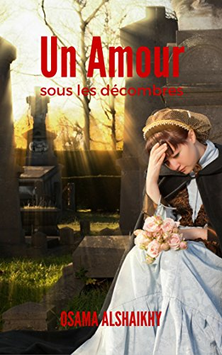 Un amour sous les décombres (French Edition)