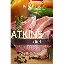Atkins Diet Recipes: Over 60 Atkins Recipes For All Phases & Includes Atkins Induction Recipe
