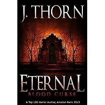 Eternal: Blood Curse (Book 3 of The Hidden Evil Trilogy): Volume 3 by J. Thorn (2013-09-16)
