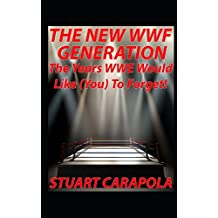 The New WWF Generation: The Years WWE Would Like (You) To Forget