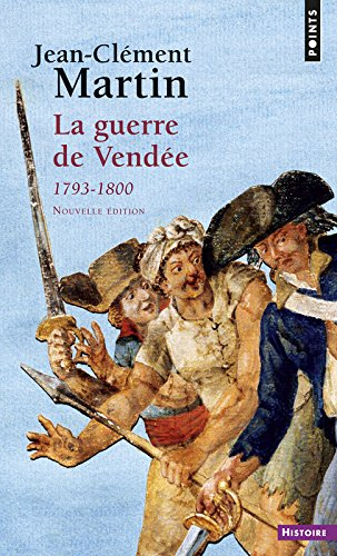 La guerre de Vendée : 1793-1800
