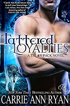Tattered Loyalties (Talon Pack Book 1) by [Ryan, Carrie Ann]