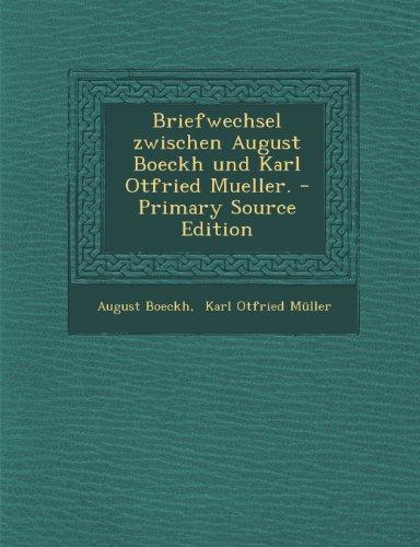 Briefwechsel Zwischen August Boeckh Und Karl Otfried Mueller. - Primary Source Edition