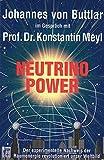 Produkt-Bild: Neutrino Power: Der experimentelle Nachweis der Raumenergie revolutioniert unser Weltbild