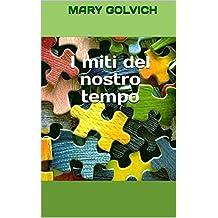 I miti del nostro tempo (Italian Edition)