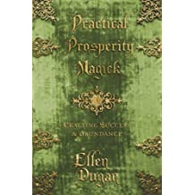 Practical Prosperity Magick: Crafting Success & Abundance