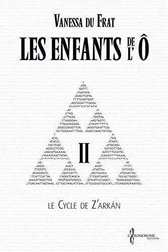 Les Enfants de l'Ô - Tome 2: Le cycle de Z'arkán