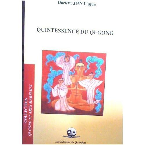 Quintessence du Qi Gong.