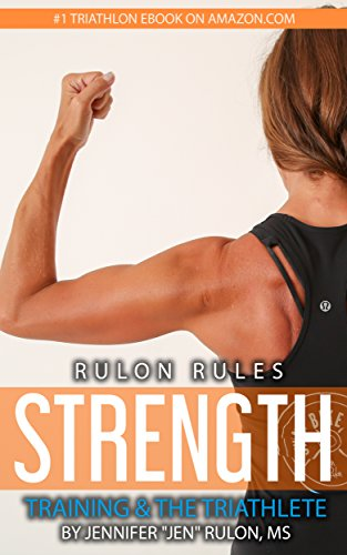 Rulon Rules: Strength Training & the Triathlete (English Edition) por Jennifer