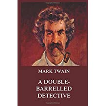 A Double-Barrelled Detective Story (Mark Twain's Collector's Edition)