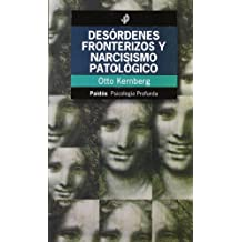 Desordenes fronterizos y narcisismo patologico (Psicologia, Psiquiatria)