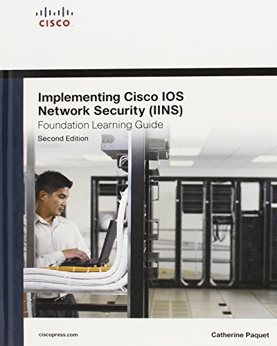 Implementing Cisco IOS Network Security (Iins 640-554) Foundation Learning Guide (Foundation Learning Guides)