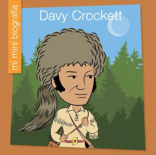 Davy Crockett SP (My Early Library: Mi Mini Biografía (My Itty-Bitty Bio)) por Emma E. Haldy