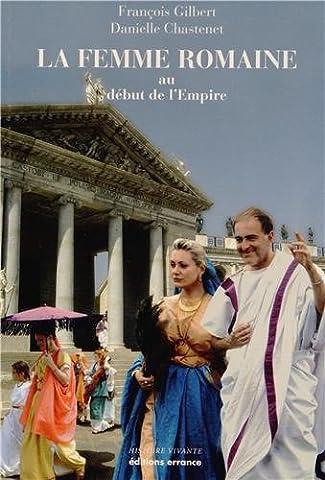 Gilbert Francois - La femme romaine au début de
