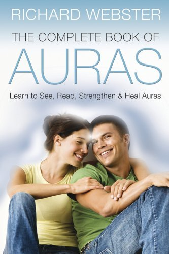 The Complete Book of Auras: Learn to See, Read, Strengthen & Heal Auras by Richard Webster (2010-10-08)