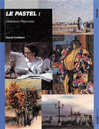 Le pastel : questions-réponses par D. Cuthbert