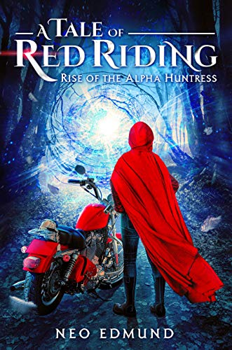 Hood, Rise of the Alpha Huntress: A Paranormal Fantasy Adventure (The Alpha Werewolf Series Book 1) (English Edition) ()