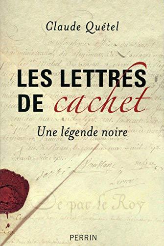 Les lettres de cachet par Claude QUÉTEL