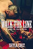 Walk the Line (Kings of Chaos Book 5)