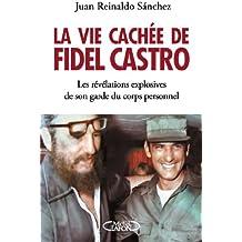 La vie cachée de Fidel Castro
