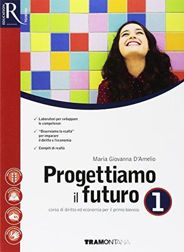 Progettiamo il futuro. Per le Scuole superiori. Con e-book. Con 2 espansioni online: 1