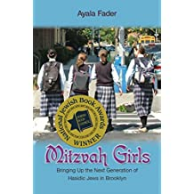 Mitzvah Girls: Bringing Up the Next Generation of Hasidic Jews in Brooklyn (English Edition)