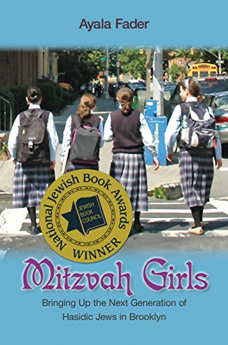 Mitzvah Girls: Bringing Up the Next Generation of Hasidic Jews in Brooklyn