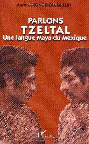 Parlons tzeltal une langue maya du mexique
