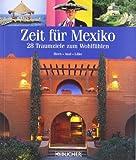 Zeit für Mexiko - 28 Traumziele zum Wohlfühlen - Christian Heeb