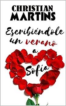 Escribiéndole un verano a Sofía de [Martins, Christian]
