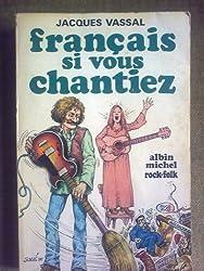 Français Si Vous Chantiez.  A La Patrie La Chanson Reconnaissante