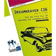 Dreamweaver CS6 pour PC/Mac - Pour des sites full CSS conformes aux standards du W3C