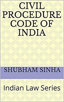 Civil Procedure Code of India: Indian Law Series by [Sinha, Shubham]