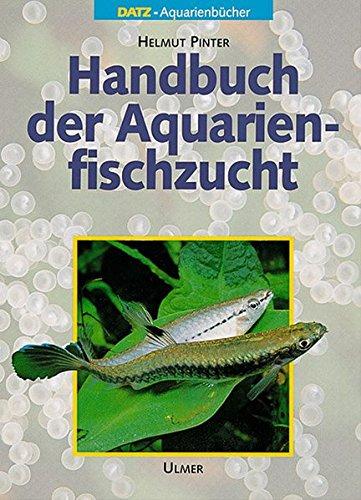 Handbuch der Aquarienfischzucht (DATZ-Aquarienbücher) -