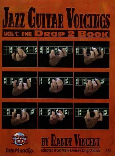 Jazz Guitar Voicings: The Drop 2 (Guitar) Vol.1 por Randy Vincent