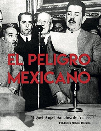 El peligro mexicano.: Ensayo sobre comunicación y propaganda en la expropiación petrolera de 1938