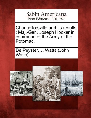 chancellorsville-and-its-results-maj-gen-joseph-hooker-in-command-of-the-army-of-the-potomac