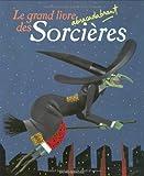 Image de Le grand livre abracadabrant des Sorcières