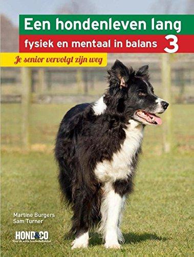 Je senior vervolgt zijn weg (Een hondenleven lang fysiek en mentaal in balans, Band 3)